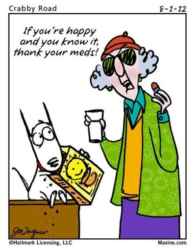 """If you're happy and you know it, thank your meds"" LMAO, Maxine!"