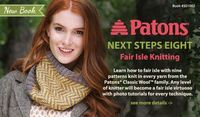Patons Next Steps Eight: Fair Isle Knitting .... this looks very interesting !!