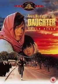 """""""Not without my daughter"""", Sally Field. This was a damn good movie!"""