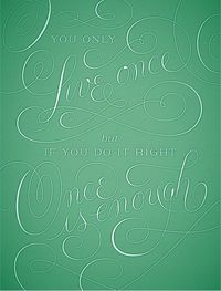 You Only Live Once | Jessica Hische