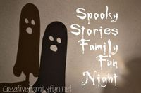 Creative Family Fun Nights: Spooky Stories ~ Creative Family Fun