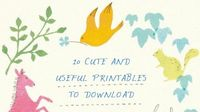 10 cute and useful printables to download