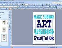 Detail-Oriented Diva!: Make Subway Art Using Publisher