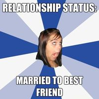 relationship status married to best friend - Annoying Facebook Girl