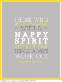 move forward with a happy spirit! :)