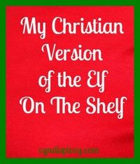 Cute idea! My Christian Version of Elf on the Shelf