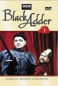 The Black Adder-All of the Seasons are awesome!