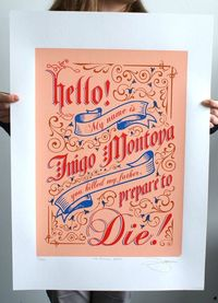 The Princess Bride Inigo Montoya Hand Pulled Limited Edition Screen Print. $65.00, via Etsy.
